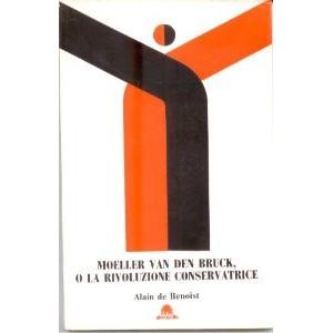 Moeller Van den Bruck o la rivoluzione conservatrice