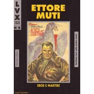 Ettore Muti - Eroe e martire