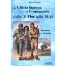 L'Ufficio Stampa e Propaganda della X Flottiglia Mas