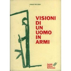 Visioni di un uomo in armi