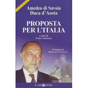 Amedeo di Savoia Duca d'Aosta - Proposta per l'Italia