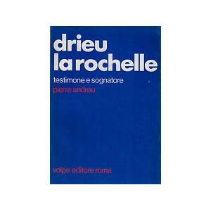 Drieu La Rochelle testimone e sognatore