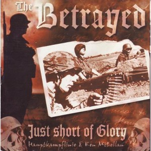 The Betrayed - Just Short of Glory