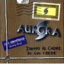Aurora - Dritto al cuore di chi crede
