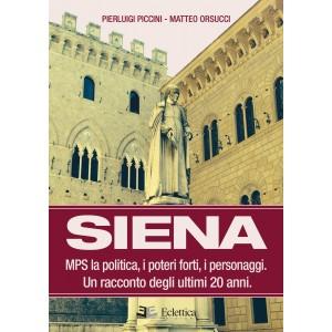 Siena, MPS, la politica, i poteri forti, i personaggi