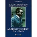 Adriano Visconti: Eroe e Martire
