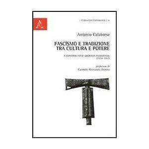 Fascismo e Tradizione tra Cultura e Potere