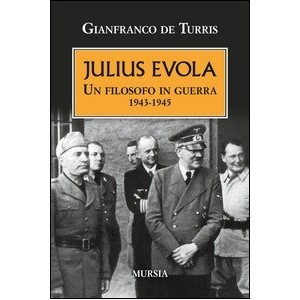 Julius Evola Un filosofo in guerra