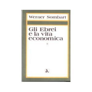 Gli Ebrei e la Vita Economica. Vol II