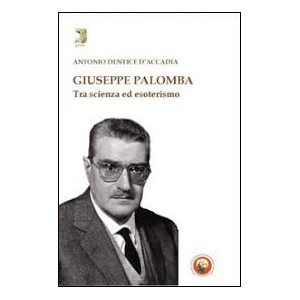 Giuseppe Palomba. Tra Scienza ed Esoterismo