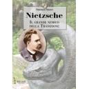 Nietzsche. Il Grande Nemico della Tradizione
