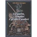 La Guerra, i Templari e gli altri Cavalieri