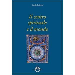 Il centro spirituale e il mondo