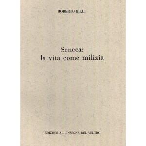 Seneca: La Vita Come Milizia