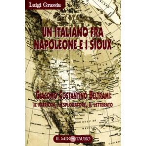 Un italiano fra Napoleone e i Sioux