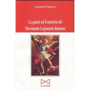 La genesi ed il martirio del Movimento Legionario Romeno