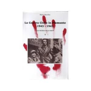 Guerra civile in Piemonte 1943 - 1945. vol I