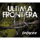 Ultima Frontiera - Trincee