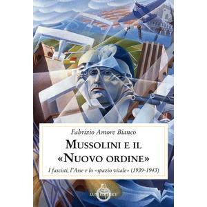 """Mussolini e il """"Nuovo Ordine"""""""
