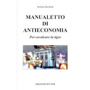 Manualetto di antieconomia