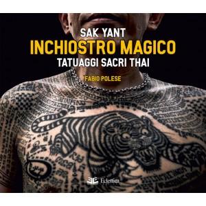 Inchiostro magico. Tatuaggi sacri thai.