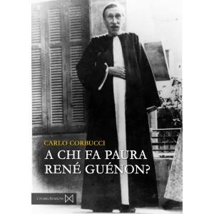A Chi Fa Paura René Guénon?