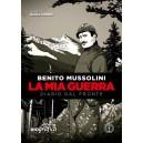 Benito Mussolini - la mia guerra