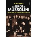 Gli eroi di Mussolini