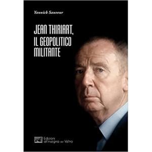 Jean Thiriart, il geopolitico militante