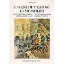 I franchi tiratori di Mussolini
