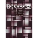 Globalizzazione - paure e speranze per il futuro dell'uomo