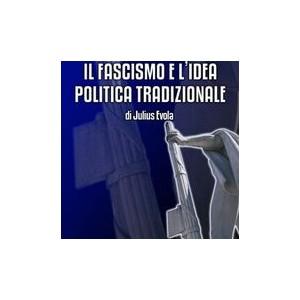 Il Fascismo e l'idea politica tradizionale