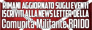 Iscriviti alla newsletter della Comunità Militante Raido!