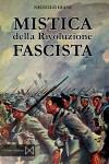 Mistica della Rivoluzione Fascista – nuovo libro di Niccolò Giani